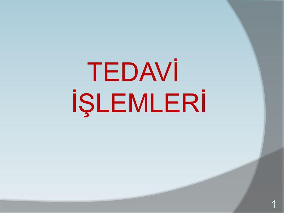 TEDAVİ İŞLEMLERİ