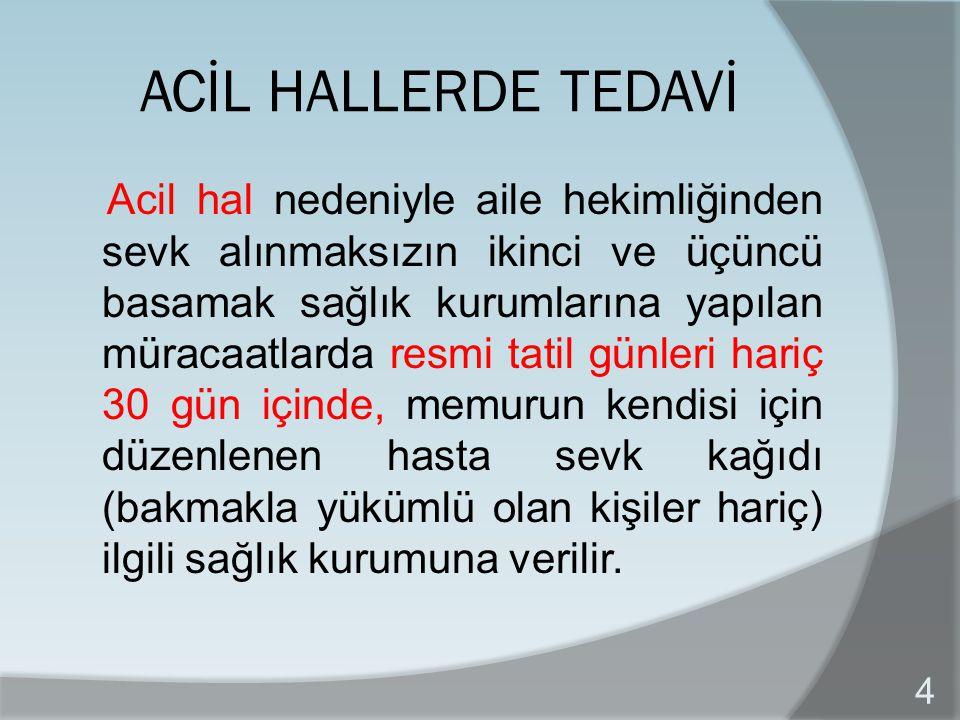 ACİL HALLERDE TEDAVİ