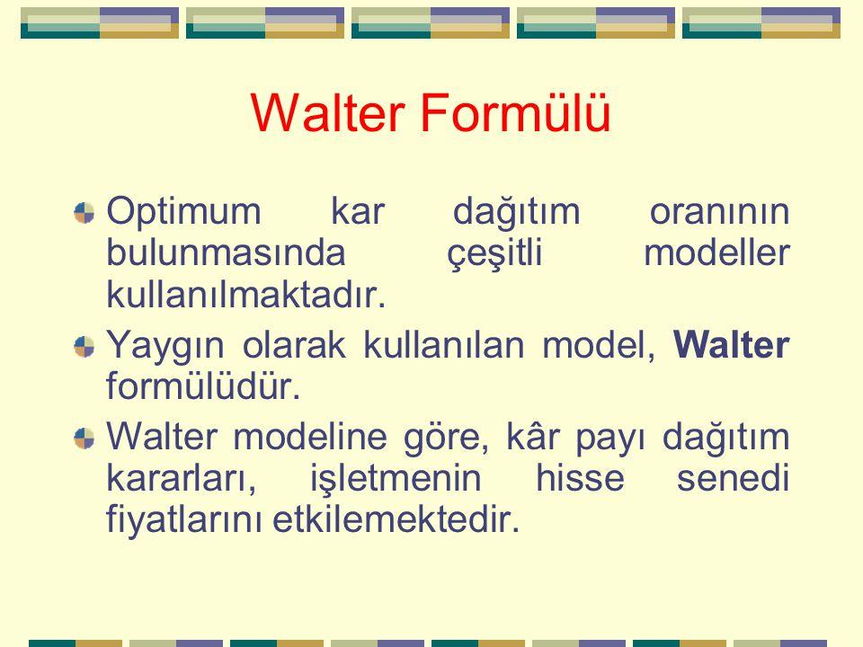 Walter Formülü Optimum kar dağıtım oranının bulunmasında çeşitli modeller kullanılmaktadır. Yaygın olarak kullanılan model, Walter formülüdür.