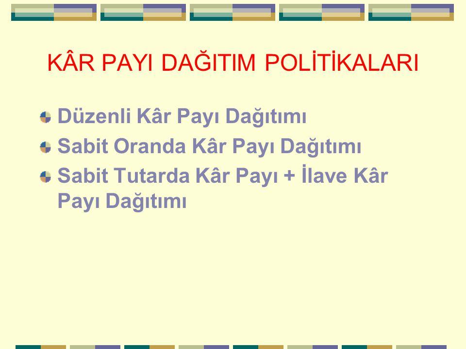 KÂR PAYI DAĞITIM POLİTİKALARI