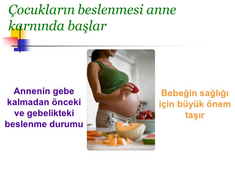 Çocukların beslenmesi anne karnında başlar