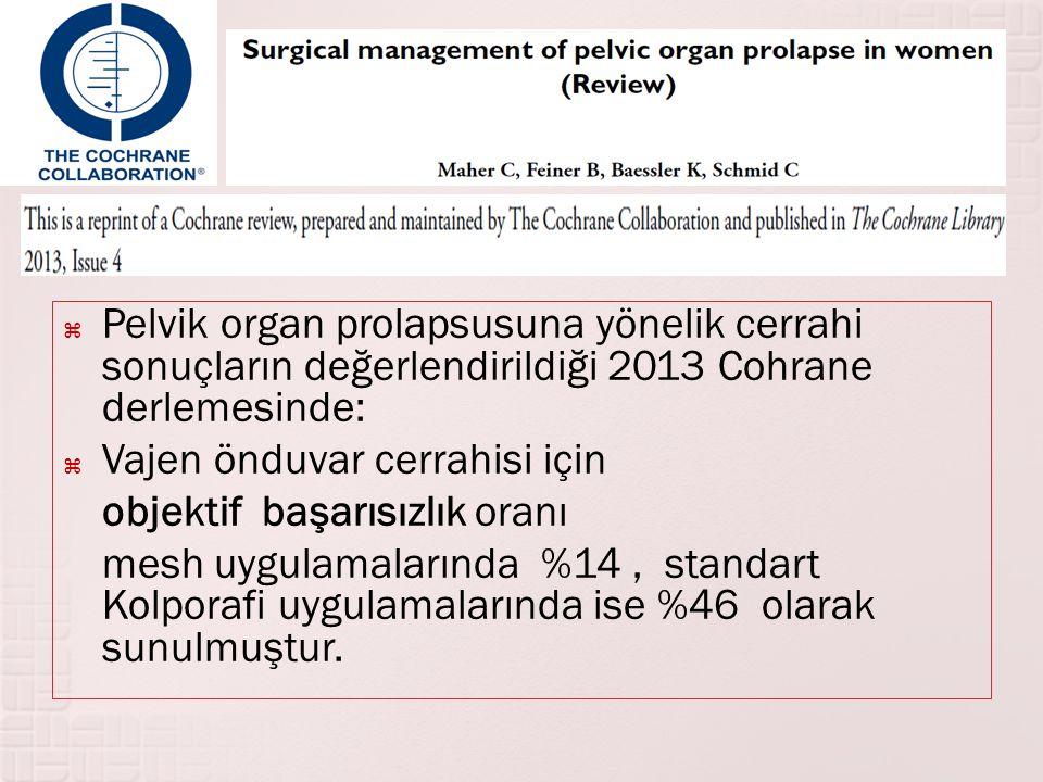 Pelvik organ prolapsusuna yönelik cerrahi sonuçların değerlendirildiği 2013 Cohrane derlemesinde: