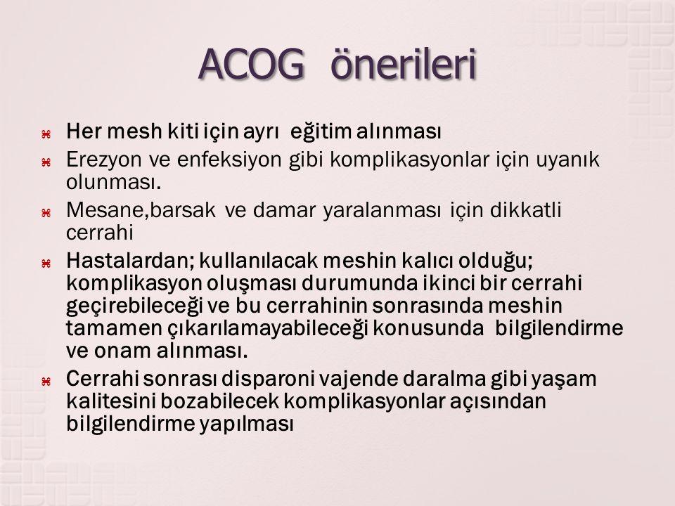 ACOG önerileri Her mesh kiti için ayrı eğitim alınması