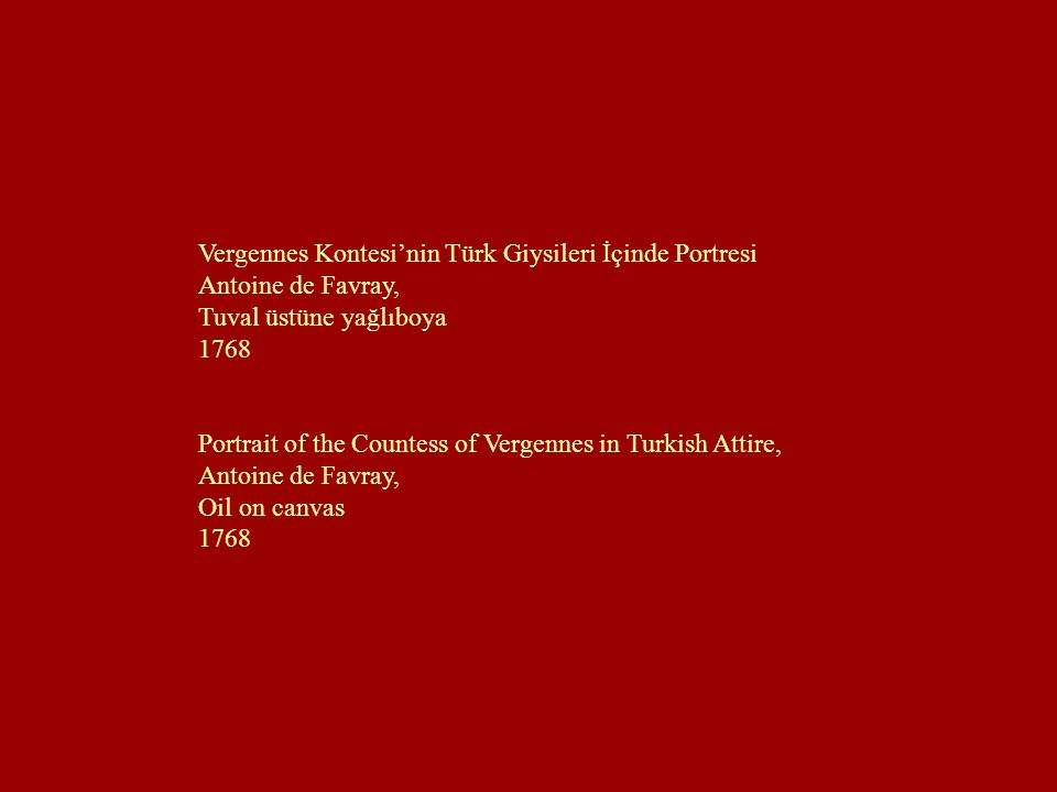 Vergennes Kontesi'nin Türk Giysileri İçinde Portresi