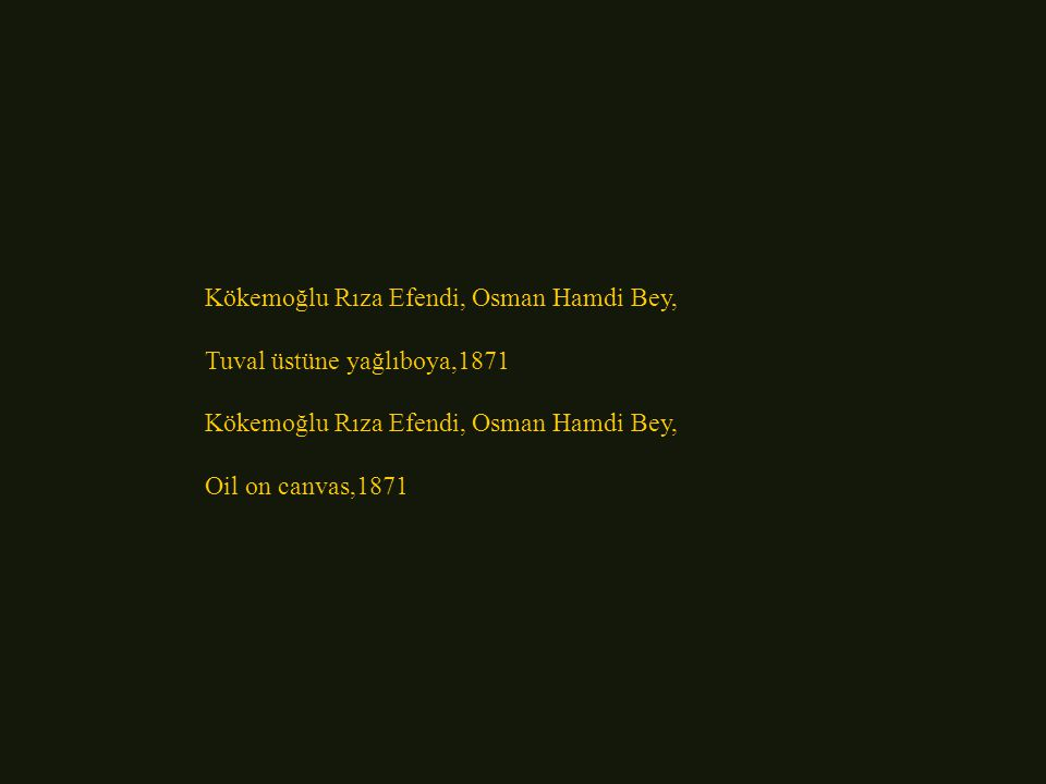 Kökemoğlu Rıza Efendi, Osman Hamdi Bey,