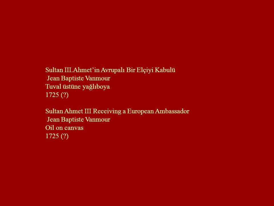 Sultan III.Ahmet'in Avrupalı Bir Elçiyi Kabulü