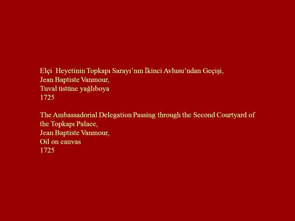 Elçi Heyetinin Topkapı Sarayı'nın İkinci Avlusu'ndan Geçişi,