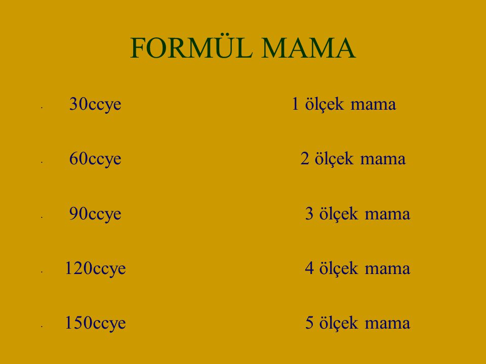 FORMÜL MAMA 30ccye 1 ölçek mama 60ccye 2 ölçek mama