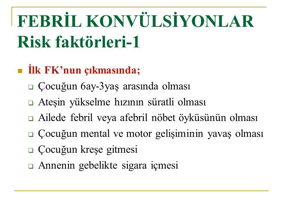 FEBRİL KONVÜLSİYONLAR Risk faktörleri-1