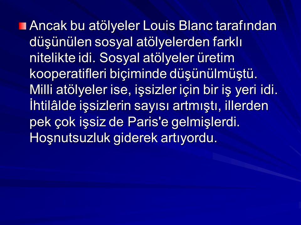Ancak bu atölyeler Louis Blanc tarafından düşünülen sosyal atölyelerden farklı nitelikte idi.
