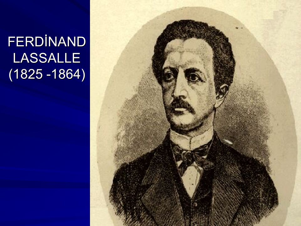 FERDİNAND LASSALLE (1825 -1864)