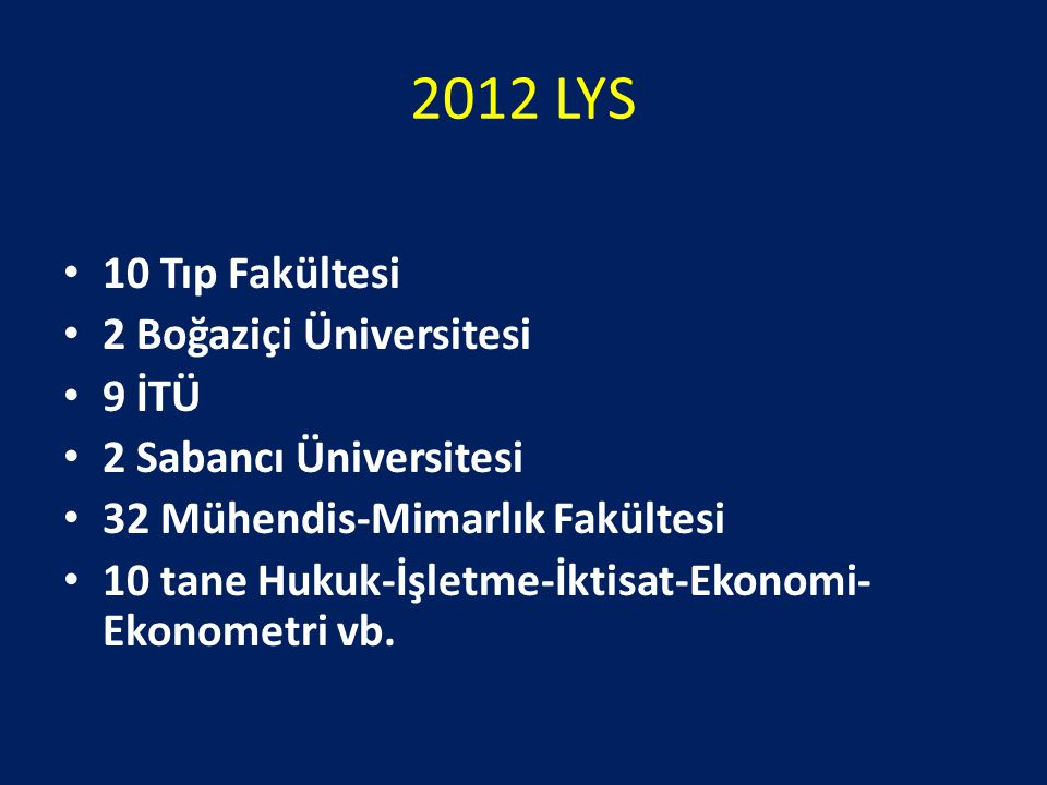 2012 LYS 10 Tıp Fakültesi 2 Boğaziçi Üniversitesi 9 İTÜ