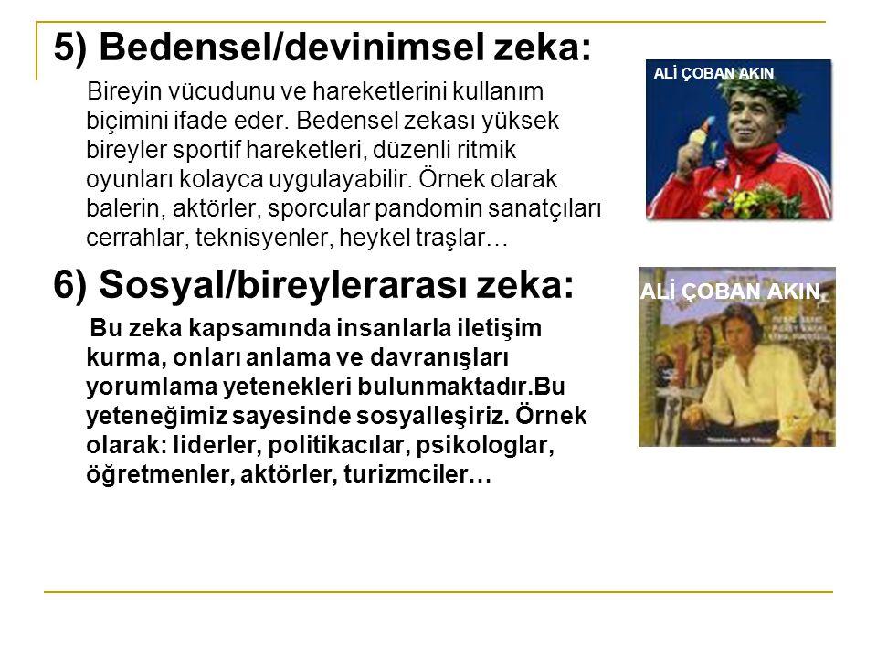 5) Bedensel/devinimsel zeka: