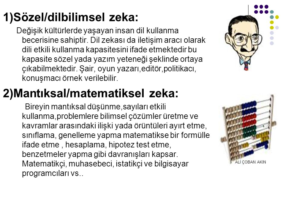 1)Sözel/dilbilimsel zeka: