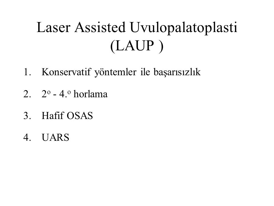 Laser Assisted Uvulopalatoplasti (LAUP )