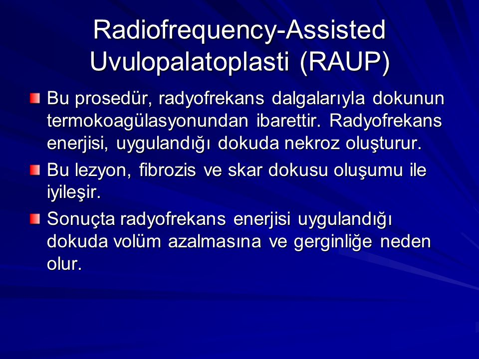 Radiofrequency-Assisted Uvulopalatoplasti (RAUP)