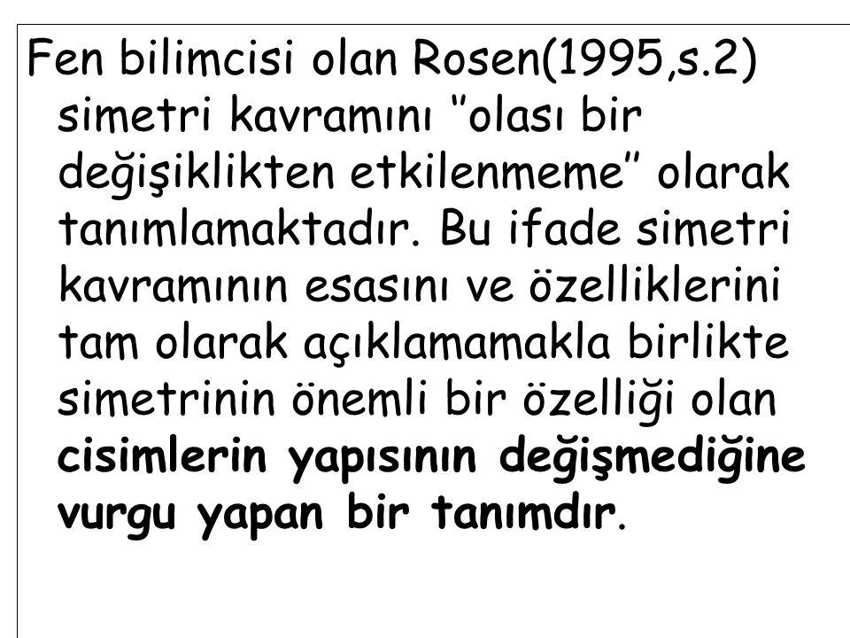 Fen bilimcisi olan Rosen(1995,s