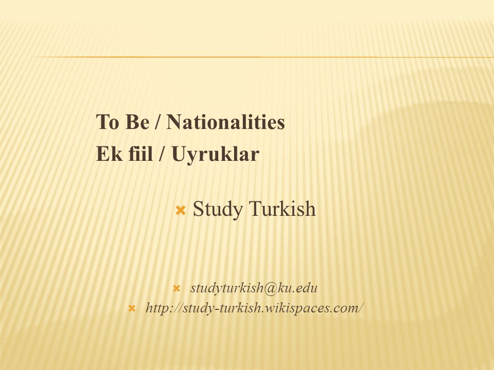 To Be / Nationalities Ek fiil / Uyruklar
