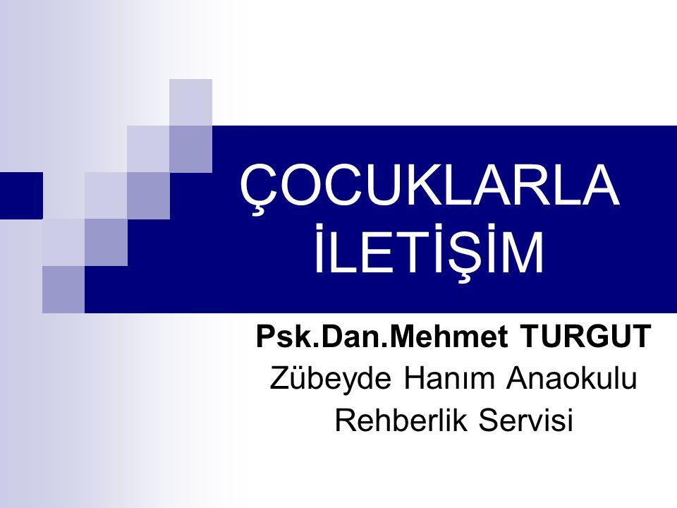 Psk.Dan.Mehmet TURGUT Zübeyde Hanım Anaokulu Rehberlik Servisi