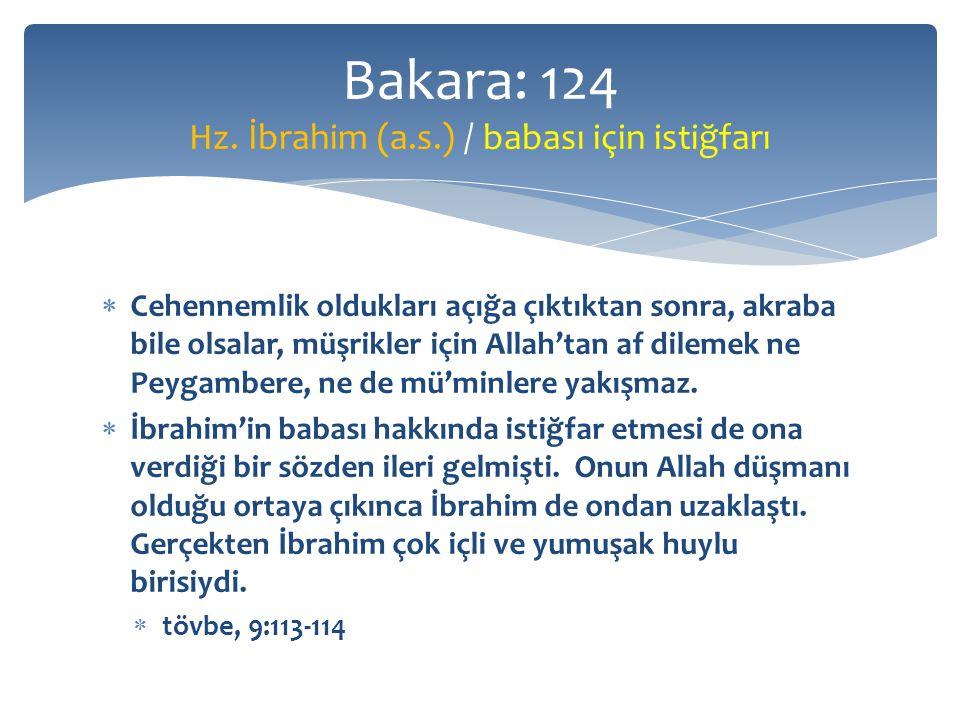 Bakara: 124 Hz. İbrahim (a.s.) / babası için istiğfarı