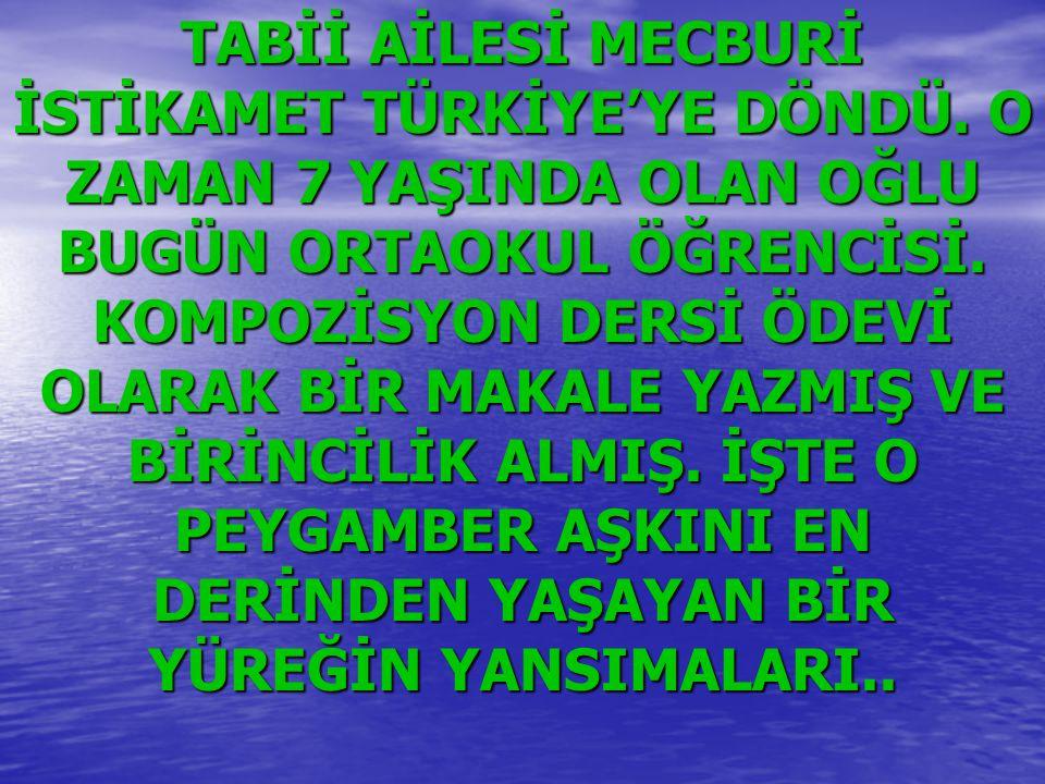 TABİİ AİLESİ MECBURİ İSTİKAMET TÜRKİYE'YE DÖNDÜ