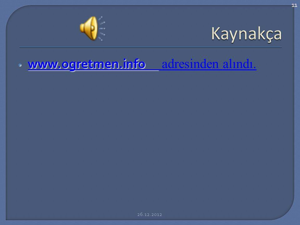 Kaynakça www.ogretmen.info adresinden alındı. 26.12.2012