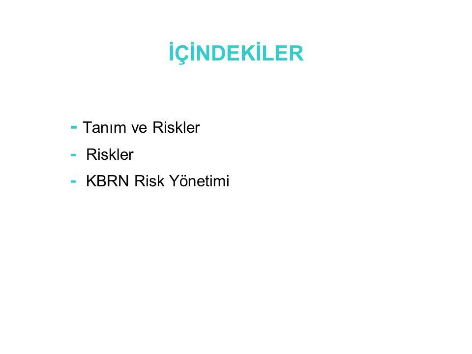 İÇİNDEKİLER - Tanım ve Riskler - Riskler - KBRN Risk Yönetimi