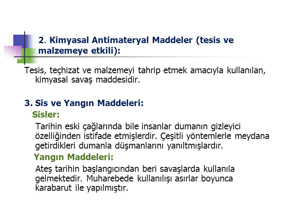 2. Kimyasal Antimateryal Maddeler (tesis ve malzemeye etkili):
