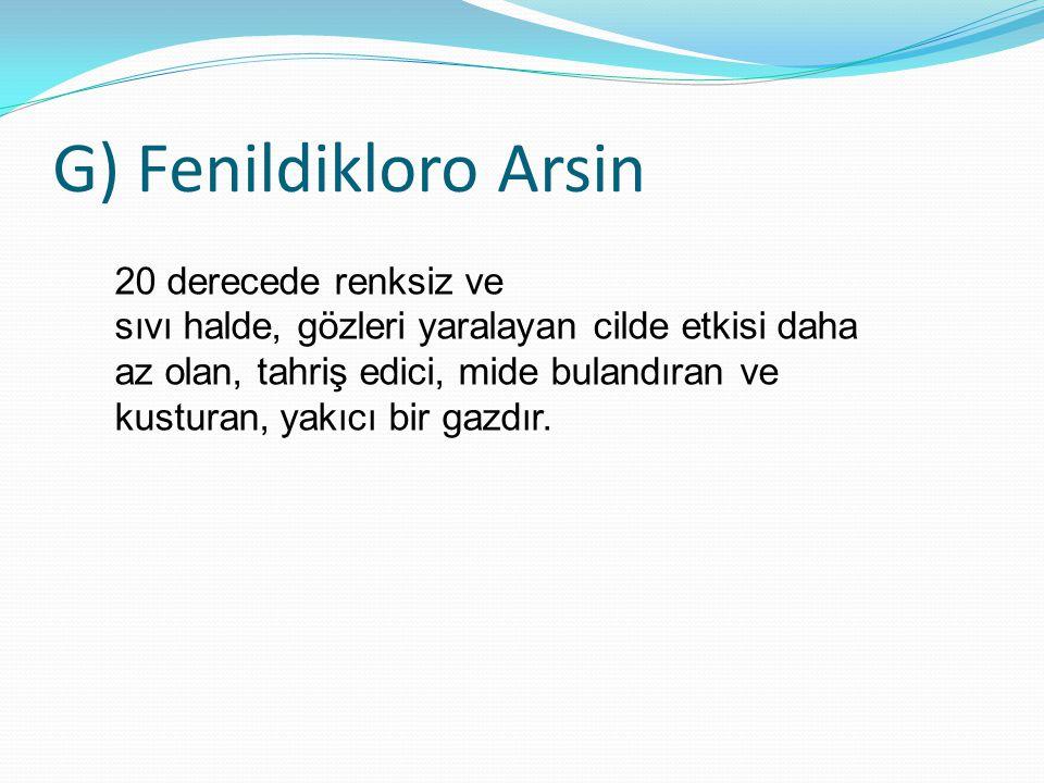 G) Fenildikloro Arsin
