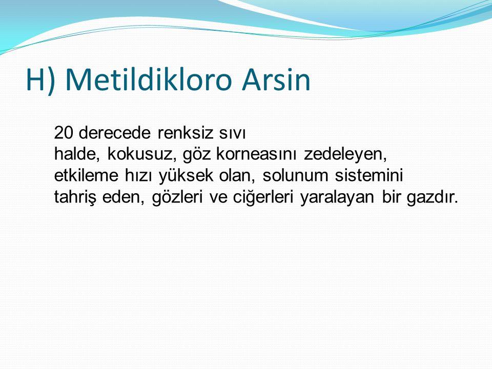 H) Metildikloro Arsin