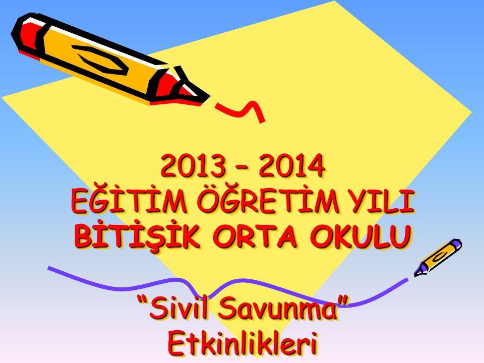 2013 – 2014 EĞİTİM ÖĞRETİM YILI BİTİŞİK ORTA OKULU