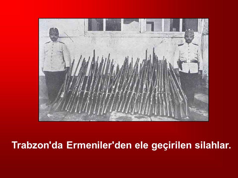 Trabzon da Ermeniler den ele geçirilen silahlar.