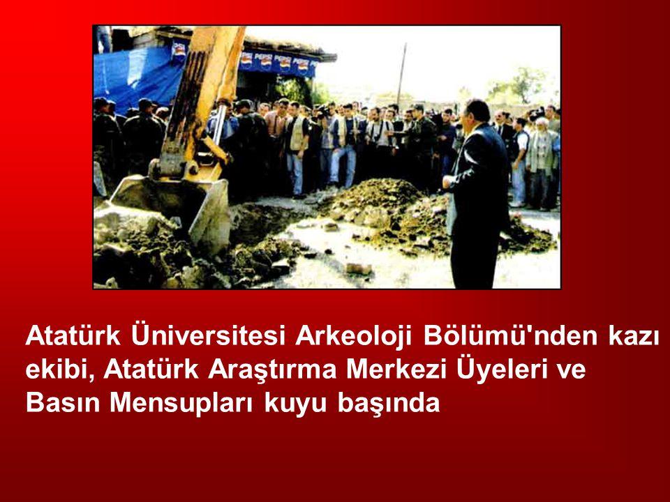 Atatürk Üniversitesi Arkeoloji Bölümü nden kazı ekibi, Atatürk Araştırma Merkezi Üyeleri ve Basın Mensupları kuyu başında