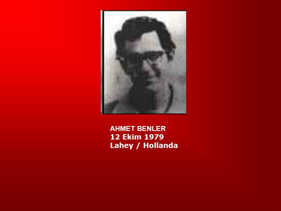 AHMET BENLER 12 Ekim 1979 Lahey / Hollanda