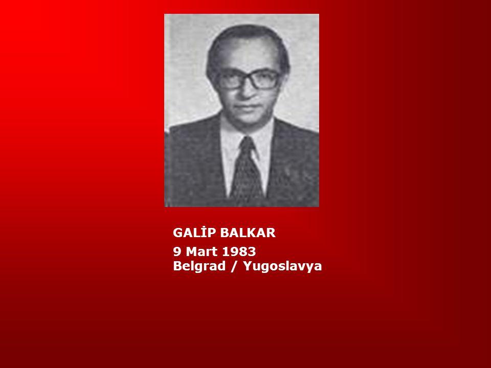 GALİP BALKAR 9 Mart 1983 Belgrad / Yugoslavya