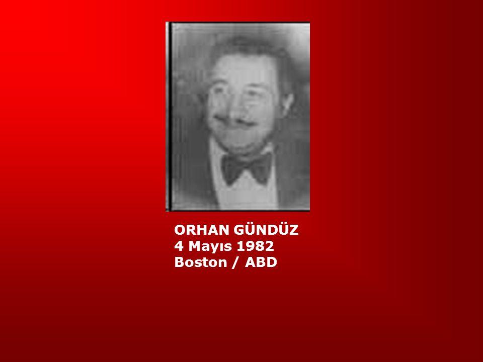4 Mayıs 1982 Boston / ABD ORHAN GÜNDÜZ