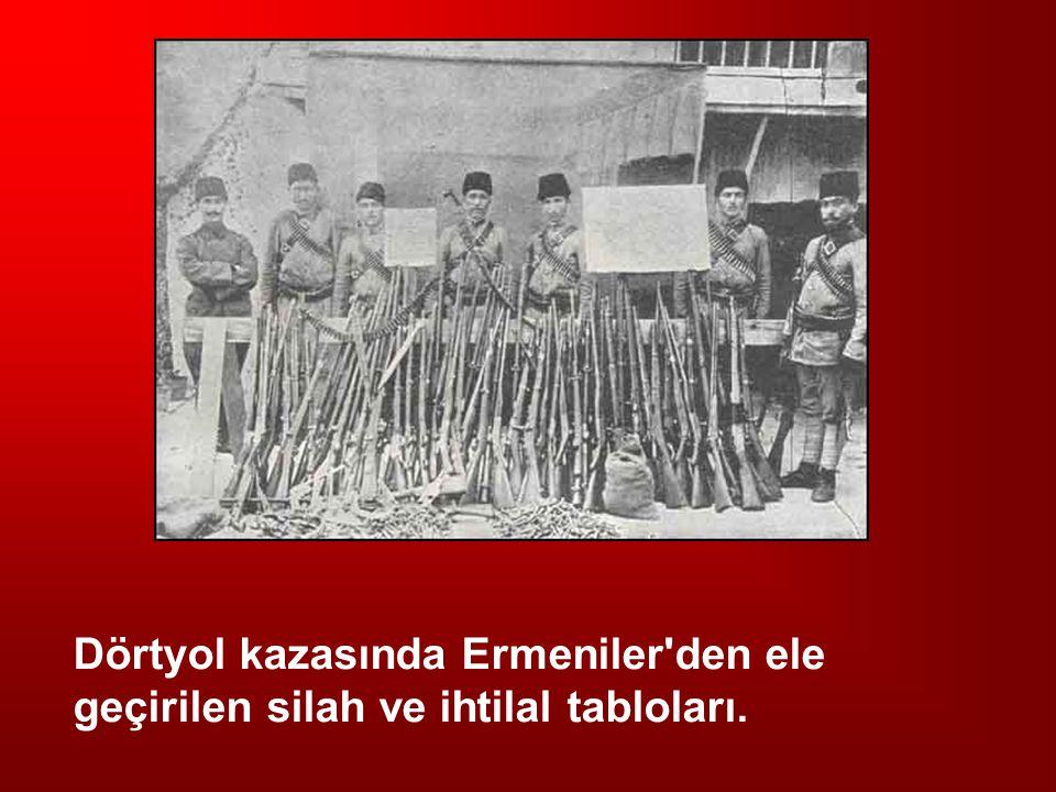 Dörtyol kazasında Ermeniler den ele geçirilen silah ve ihtilal tabloları.