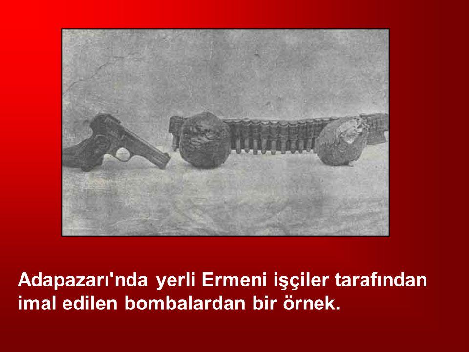 Adapazarı nda yerli Ermeni işçiler tarafından imal edilen bombalardan bir örnek.