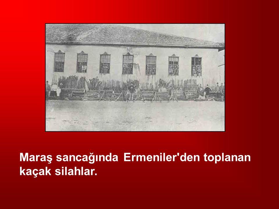 Maraş sancağında Ermeniler den toplanan kaçak silahlar.