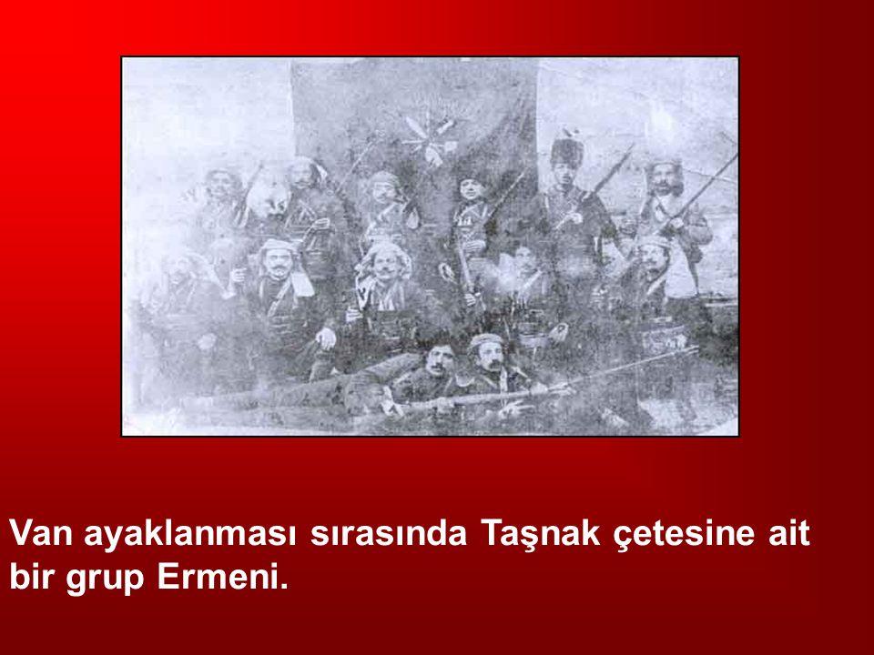 Van ayaklanması sırasında Taşnak çetesine ait