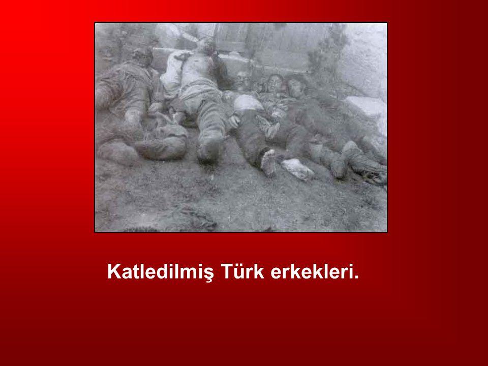 Katledilmiş Türk erkekleri.