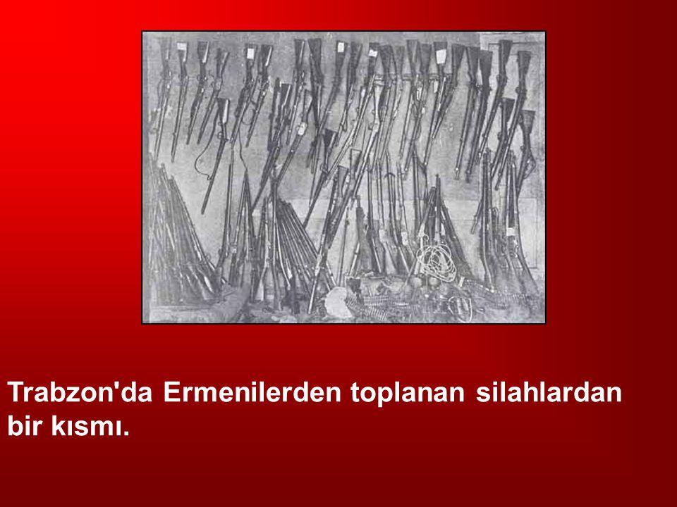 Trabzon da Ermenilerden toplanan silahlardan
