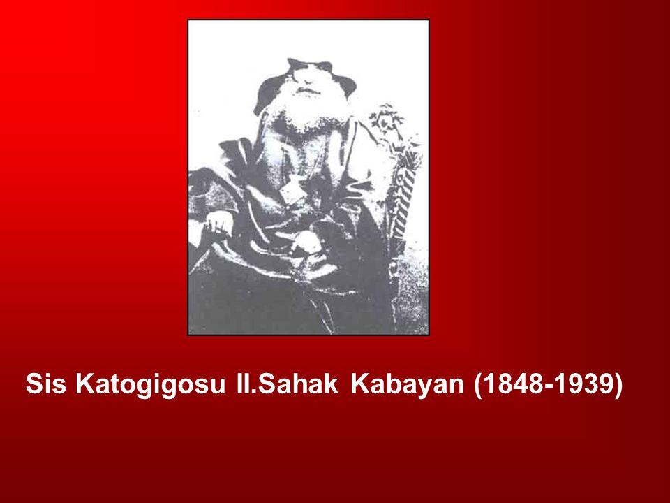 Sis Katogigosu II.Sahak Kabayan (1848-1939)
