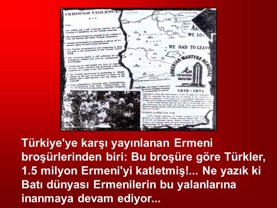 Türkiye ye karşı yayınlanan Ermeni broşürlerinden biri: Bu broşüre göre Türkler, 1.5 milyon Ermeni yi katletmiş!...