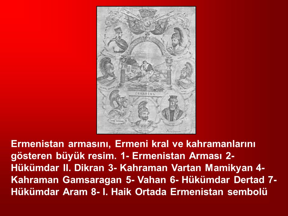 Ermenistan armasını, Ermeni kral ve kahramanlarını gösteren büyük resim.