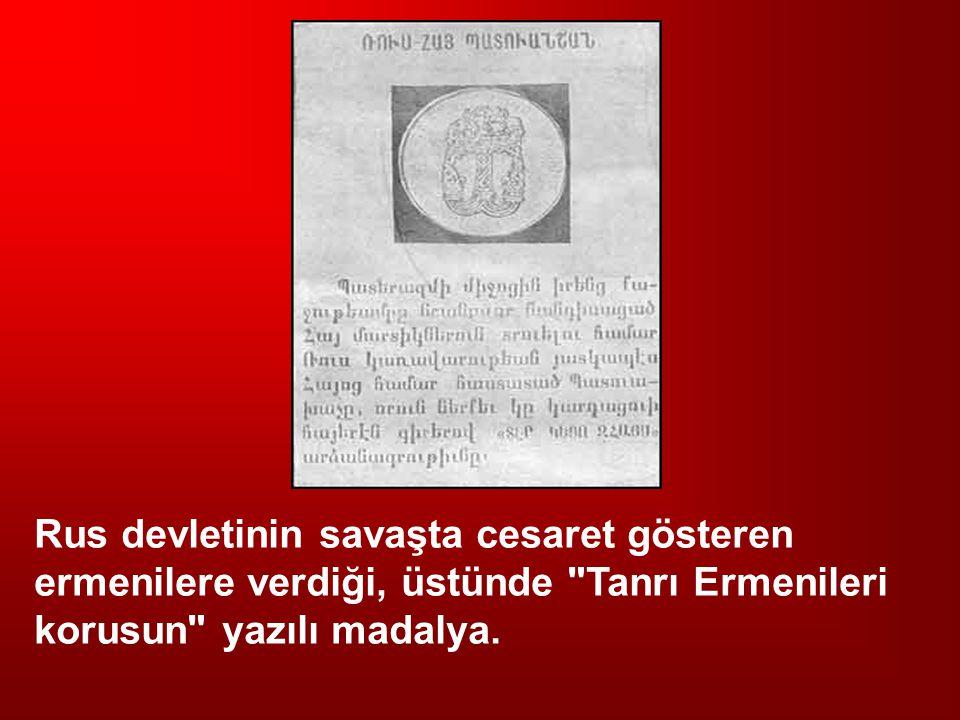 Rus devletinin savaşta cesaret gösteren ermenilere verdiği, üstünde Tanrı Ermenileri korusun yazılı madalya.
