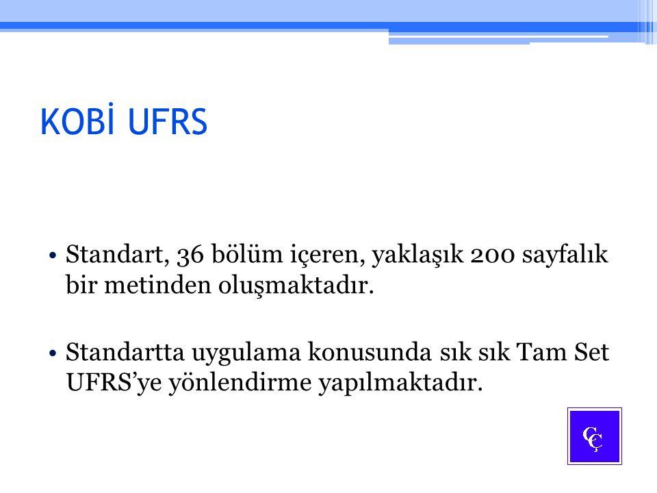 KOBİ UFRS Standart, 36 bölüm içeren, yaklaşık 200 sayfalık bir metinden oluşmaktadır.