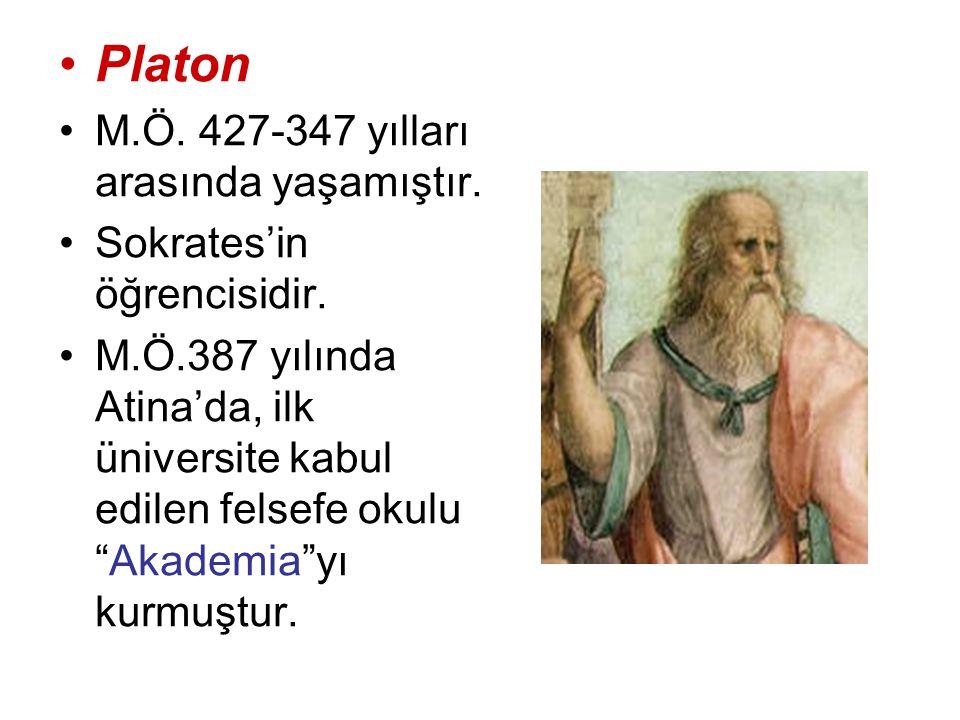 Platon M.Ö. 427-347 yılları arasında yaşamıştır.