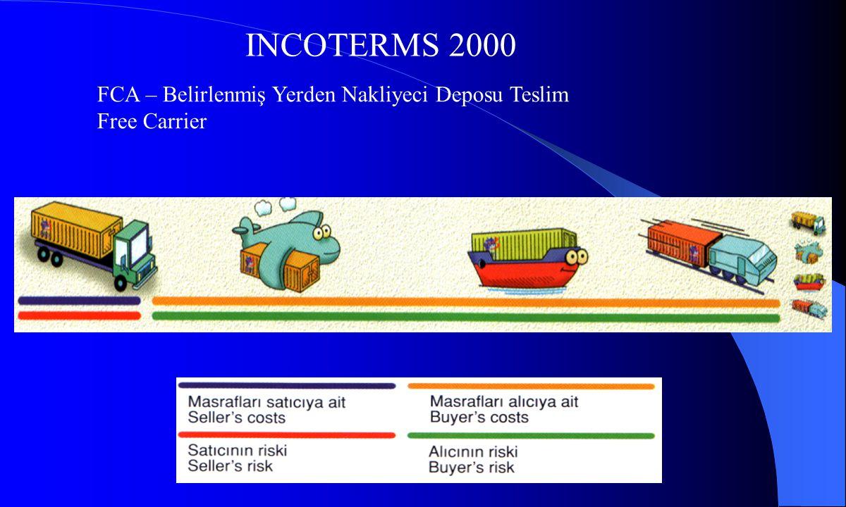 INCOTERMS 2000 FCA – Belirlenmiş Yerden Nakliyeci Deposu Teslim