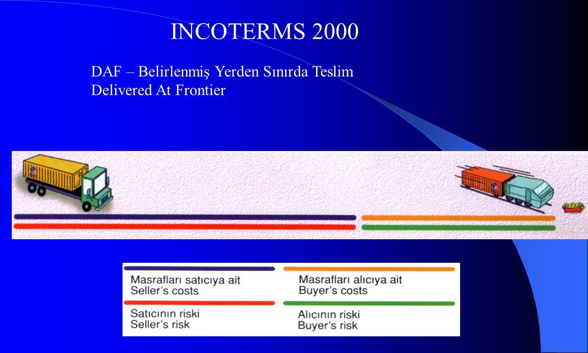 INCOTERMS 2000 DAF – Belirlenmiş Yerden Sınırda Teslim